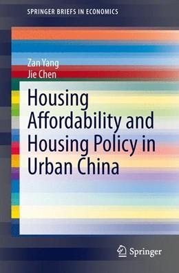 Abbildung von Yang / Chen | Housing Affordability and Housing Policy in Urban China | 2014