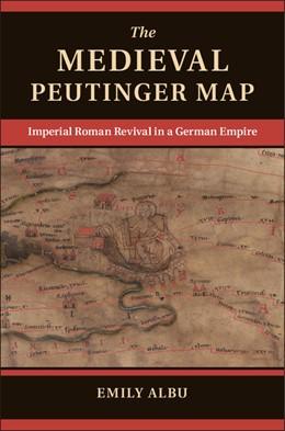 Abbildung von Albu | The Medieval Peutinger Map | 1. Auflage | 2014 | beck-shop.de