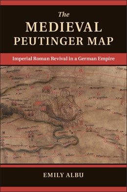 Abbildung von Albu | The Medieval Peutinger Map | 2014 | Imperial Roman Revival in a Ge...