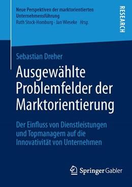 Abbildung von Dreher   Ausgewählte Problemfelder der Marktorientierung   2014   2013   Der Einfluss von Dienstleistun...