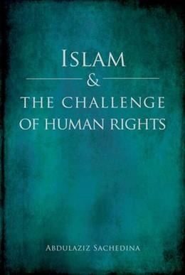 Abbildung von Sachedina | Islam and the Challenge of Human Rights | 1. Auflage | 2014 | beck-shop.de