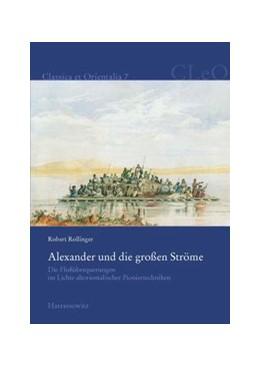 Abbildung von Rollinger   Alexander und die großen Ströme   1. Auflage   2013   7   beck-shop.de