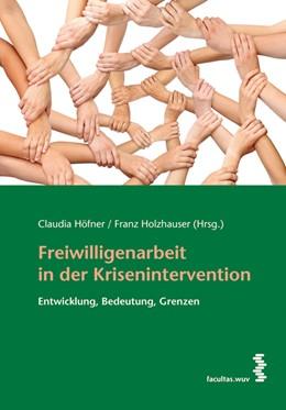 Abbildung von Höfner / Holzhauser | Freiwilligenarbeit in der Krisenintervention | 2014 | Entwicklung, Bedeutung, Grenze...