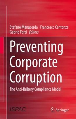 Abbildung von Manacorda / Centonze / Forti | Preventing Corporate Corruption | 2014 | The Anti-Bribery Compliance Mo...