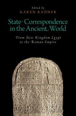 Abbildung von Radner | State Correspondence in the Ancient World | 1. Auflage | 2014 | beck-shop.de