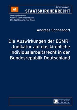 Abbildung von Schneedorf   Die Auswirkungen der EGMR-Judikatur auf das kirchliche Individualarbeitsrecht in der Bundesrepublik Deutschland   2014   61