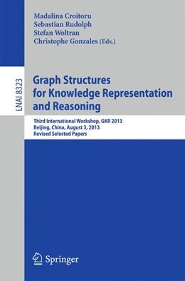 Abbildung von Croitoru / Rudolph | Graph Structures for Knowledge Representation and Reasoning | 1. Auflage | 2014 | 8323 | beck-shop.de