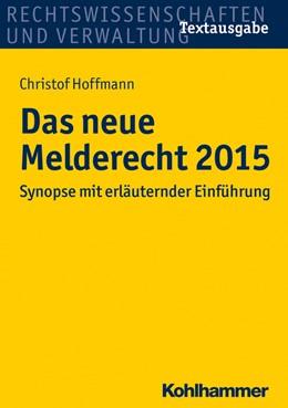 Abbildung von Hoffmann   Das neue Melderecht 2015   2014   Synopse mit erläuternder Einfü...