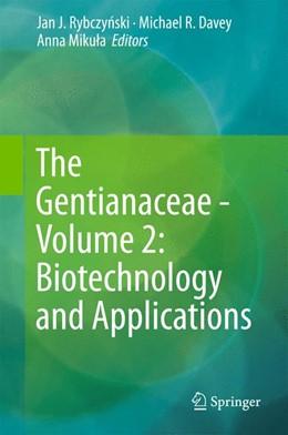 Abbildung von Rybczynski / Davey   The Gentianaceae - Volume 2: Biotechnology and Applications   1. Auflage   2015   beck-shop.de