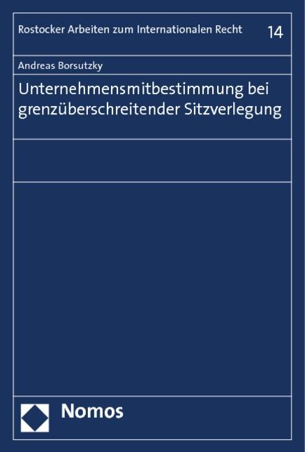 Unternehmensmitbestimmung bei grenzüberschreitender Sitzverlegung   Borsutzky, 2014   Buch (Cover)