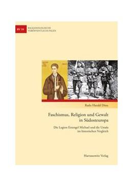 Abbildung von Dinu | Faschismus, Religion und Gewalt in Südosteuropa | 1. Auflage | 2013 | 59 | beck-shop.de