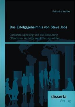 Abbildung von Wuttke | Das Erfolgsgeheimnis von Steve Jobs | 2013 | Corporate Speaking und die Bed...
