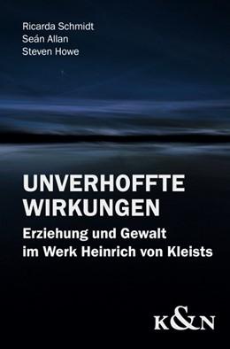 Abbildung von Schmidt / Allan / Howe | Unverhoffte Wirkungen | 2015 | Erziehung und Gewalt im Werk H...