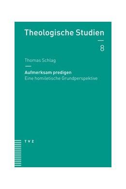 Abbildung von Schlag   Aufmerksam predigen     Eine homiletische Grundperspek...   9