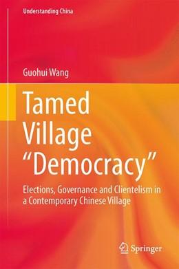 """Abbildung von Wang   Tamed Village """"Democracy""""   1. Auflage   2014   beck-shop.de"""