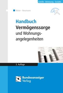 Abbildung von Reinfarth / Meier | Handbuch Vermögenssorge und Wohnungsangelegenheiten | 3., überarbeitete Auflage | 2016