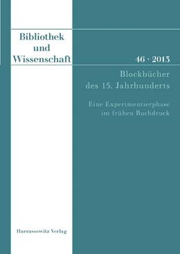 Abbildung von Wagner | Bibliothek und Wissenschaft 46 (2013) | 2013 | Blockbücher des 15. Jahrhunder... | 46