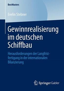 Abbildung von Stebner | Gewinnrealisierung im deutschen Schiffbau | 1. Auflage 2014 | 2013 | Herausforderungen der Langfris...