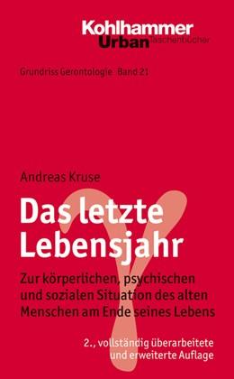 Abbildung von Kruse | Das letzte Lebensjahr | 2., erweiterte und überarbeitete Auflage | 2020 | Zur körperlichen, psychischen ... | 771