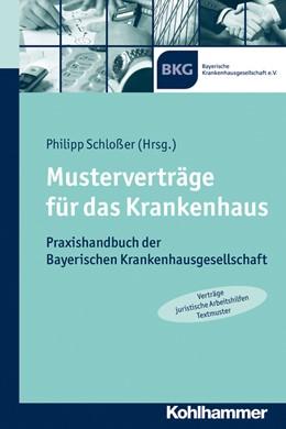 Abbildung von Schloßer | Musterverträge für das Krankenhaus | 1. Auflage 2014 | 2014 | Praxishandbuch der Bayerischen...