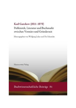 Abbildung von Lukas / Schneider   Karl Gutzkow (1811–1878)   1. Auflage   2013   84   beck-shop.de