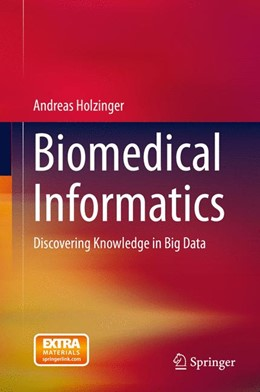 Abbildung von Holzinger | Biomedical Informatics | 2014 | Discovering Knowledge in Big D...