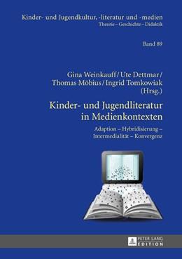 Abbildung von Weinkauff / Tomkowiak | Kinder- und Jugendliteratur in Medienkontexten | 1. Auflage | 2013 | 89 | beck-shop.de