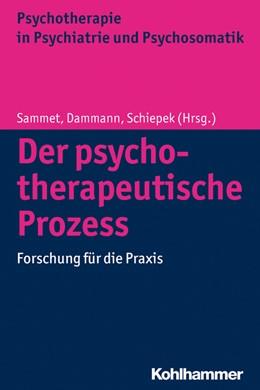 Abbildung von Sammet / Dammann / Schiepek   Der psychotherapeutische Prozess   2014   Forschung für die Praxis