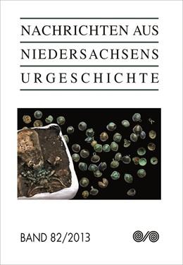 Abbildung von Nachrichten aus Niedersachsens Urgeschichte | 2014 | 2013 | 82/2013