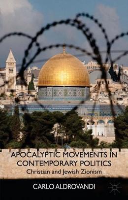 Abbildung von Aldrovandi | Apocalyptic Movements in Contemporary Politics | 2014 | 2014 | Christian and Jewish Zionism