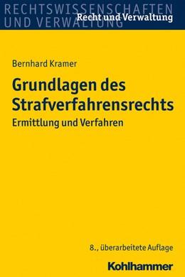 Abbildung von Kramer | Grundlagen des Strafverfahrensrechts | 8., überarbeitete Auflage | 2014 | Ermittlung und Verfahren