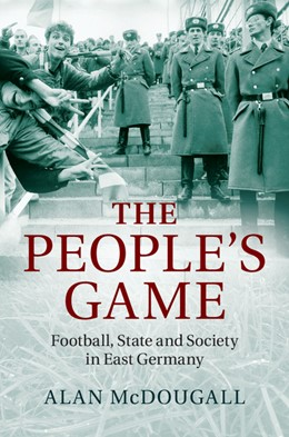 Abbildung von McDougall   The People's Game   2014   Football, State and Society in...