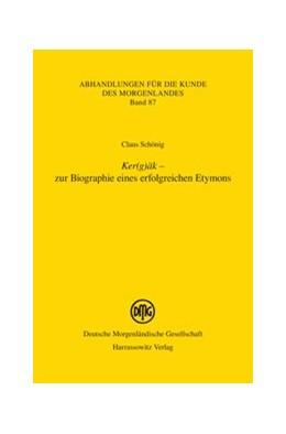 Abbildung von Schönig | Ker(g)äk – zur Biographie eines erfolgreichen Etymons | 2013 | 87