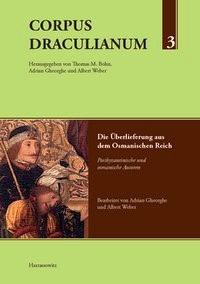 Abbildung von Bohn / Gheorghe / Weber | Corpus Draculianum - Dokumente und Chroniken zum walachischen Fürsten Vlad der Pfähler | 1., Auflage | 2014