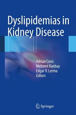 Abbildung von Covic / Kanbay | Dyslipidemias in Kidney Disease | 1. Auflage | 2014 | beck-shop.de