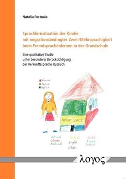 Abbildung von Portnaia | Sprachlernsituation der Kinder mit migrationsbedingter Zwei-/Mehrsprachigkeit beim Fremdsprachenlernen in der Grundschule | 1. Auflage | 2014 | beck-shop.de