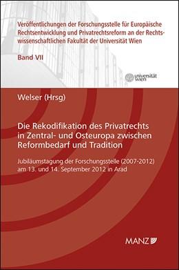 Abbildung von Welser | Die Rekodifikation des Privatrechts in Zentral- und Osteuropa zwischen Reformbedarf und Tradition | 1. Auflage 2013 | 2013 | 7