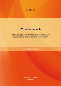 Abbildung von Schopf | 25 Jahre danach: Untersuchung inhaltlicher Konvergenzvorgänge im deutschen und österreichischen Fernsehmarkt | Erstauflage | 2014