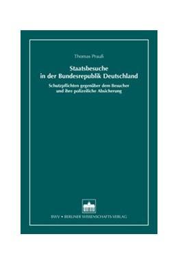 Abbildung von Prauß   Staatsbesuche in der Bundesrepublik Deutschland   1. Auflage 2014   2014   Schutzpflichten gegenüber dem ...