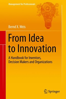 Abbildung von Weis | From Idea to Innovation | 1. Auflage | 2014 | beck-shop.de