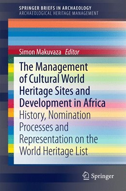 Abbildung von Makuvaza | The Management Of Cultural World Heritage Sites and Development In Africa | 2014 | History, nomination processes ...