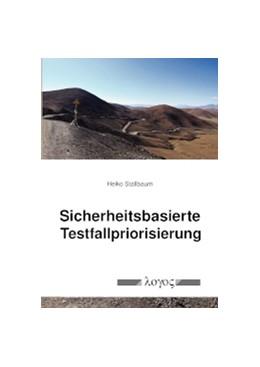 Abbildung von Stallbaum | Sicherheitsbasierte Testfallpriorisierung | 1. Auflage | 2014 | beck-shop.de