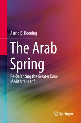 Abbildung von Boening | The Arab Spring | 2014 | Re-Balancing the Greater Euro-...
