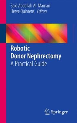 Abbildung von Al-Mamari / Quintens | Robotic Donor Nephrectomy | 1. Auflage | 2014 | beck-shop.de