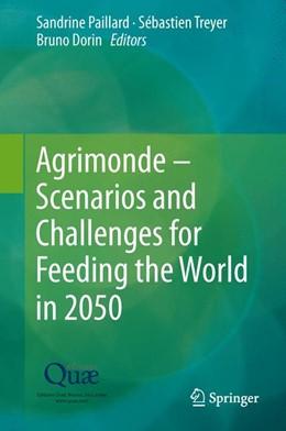 Abbildung von Paillard / Treyer | Agrimonde – Scenarios and Challenges for Feeding the World in 2050 | 1. Auflage | 2014 | beck-shop.de