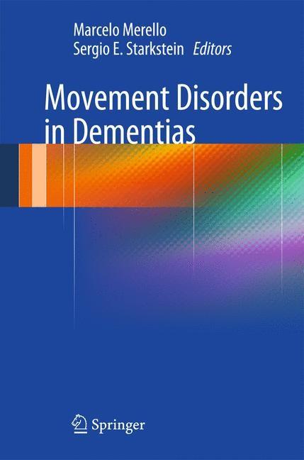 Abbildung von Merello / Starkstein | Movement Disorders in Dementias | 2014