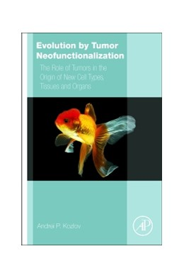 Abbildung von Kozlov | Evolution by Tumor Neofunctionalization | 2014 | The Role of Tumors in the Orig...