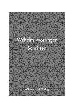 Abbildung von Böhringer / Grebing / Söntgen | Wilhelm Worringer - Schriften | 2004 | Herausgegeben von Hannes Böhri...