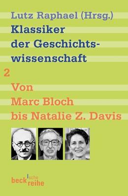 Abbildung von Raphael, Lutz | Klassiker der Geschichtswissenschaft Bd. 2: Von Fernand Braudel bis Natalie Z. Davis | 2006 | 1688