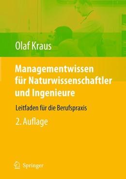 Abbildung von Kraus | Managementwissen für Naturwissenschaftler und Ingenieure | 2., erw. u. ergänzte Auflage 2009 | 2010 | Leitfaden für die Berufspraxis